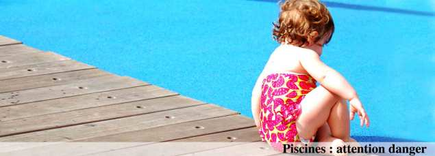 Piscines : Attention danger !